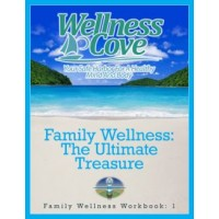 Family Wellness Workbook 1: Family Wellness: The Ultimate Treasure