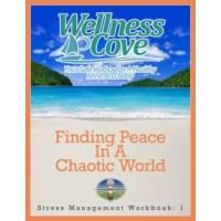 Stress Management Workbook 1: Finding Peace in a Chaotic World